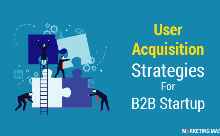 User acquisition for b2b