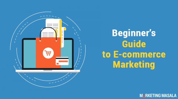 Beginner's Guide to E-commerce Marketing